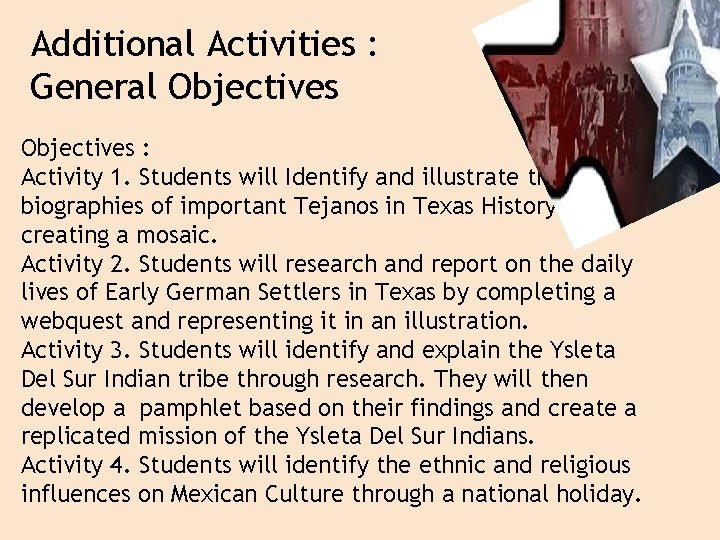 Additional Activities : General Objectives : Activity 1. Students will Identify and illustrate the