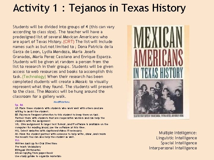 Activity 1 : Tejanos in Texas History Students will be divided into groups of