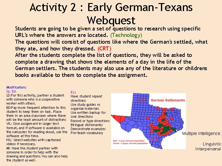 Activity 2 : Early German-Texans Webquest Students are going to be given a set