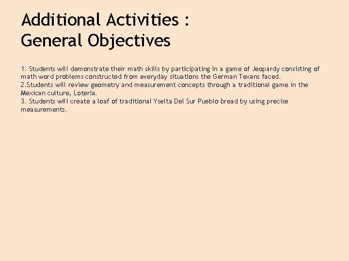 Additional Activities : General Objectives 1. Students will demonstrate their math skills by participating