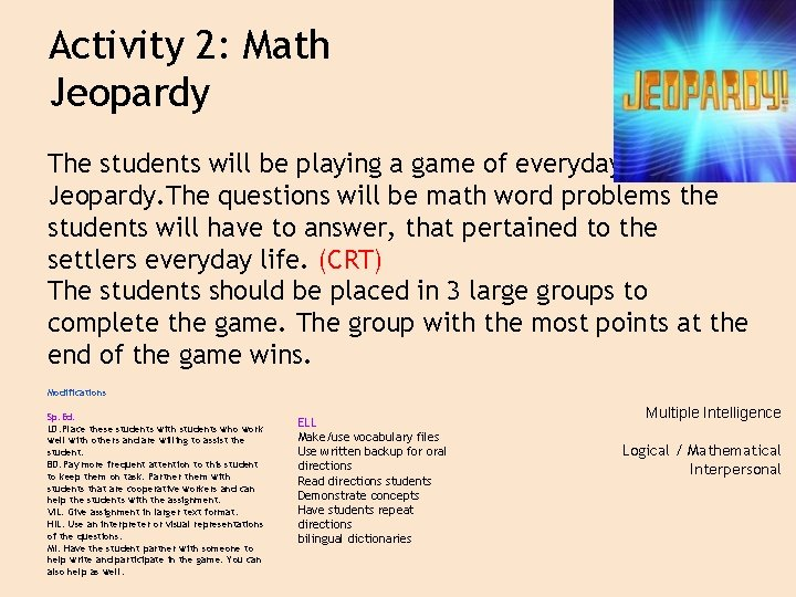 Activity 2: Math Jeopardy The students will be playing a game of everyday math