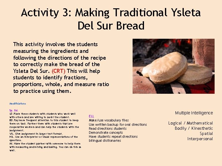 Activity 3: Making Traditional Ysleta Del Sur Bread This activity involves the students measuring