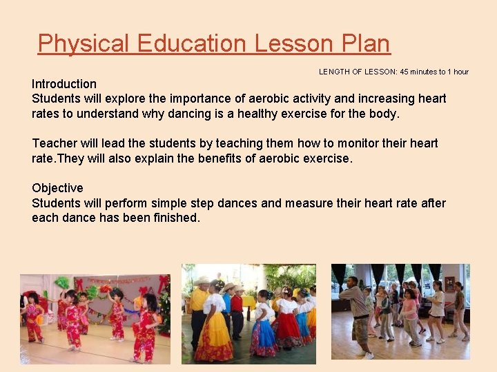 Physical Education Lesson Plan LENGTH OF LESSON: 45 minutes to 1 hour Introduction Students