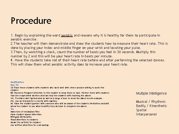 Procedure 1. Begin by explaining the word aerobic and reasons why it is healthy