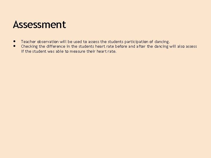 Assessment • • Teacher observation will be used to assess the students participation of
