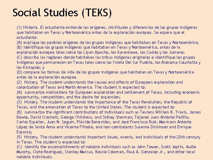 Social Studies (TEKS) (1) Historia. El estudiante entiende los orígenes, similitudes y diferencias de