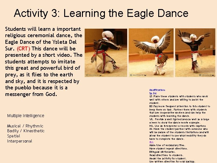 Activity 3: Learning the Eagle Dance Students will learn a important religious ceremonial dance,