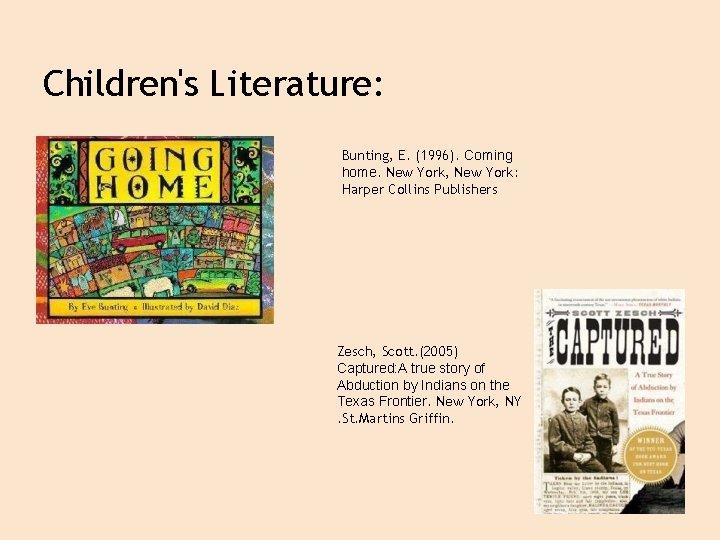 Children's Literature: Bunting, E. (1996). Coming home. New York, New York: Harper Collins Publishers