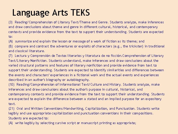 Language Arts TEKS (3) Reading/Comprehension of Literary Text/Theme and Genre. Students analyze, make inferences