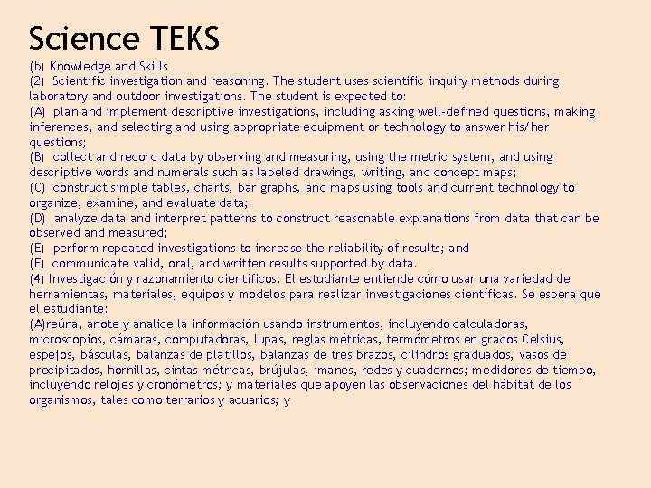 Science TEKS (b) Knowledge and Skills (2) Scientific investigation and reasoning. The student uses