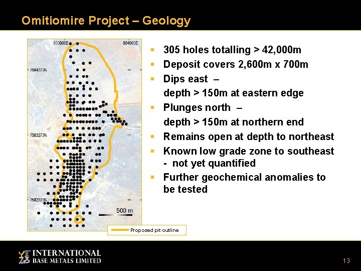 Omitiomire Project – Geology § 305 holes totalling > 42, 000 m § Deposit
