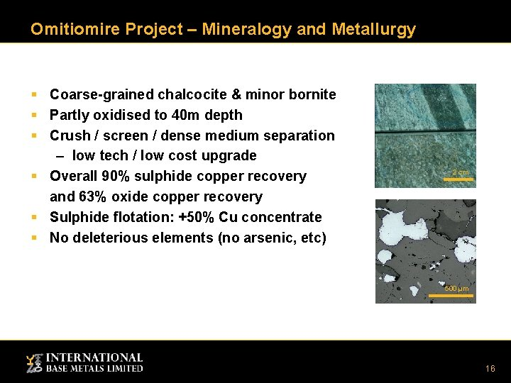 Omitiomire Project – Mineralogy and Metallurgy § Coarse-grained chalcocite & minor bornite § Partly