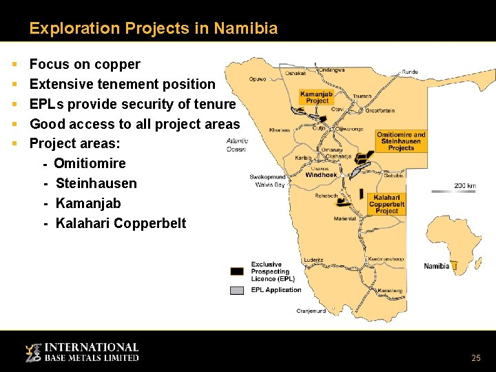 Exploration Projects in Namibia § § § Focus on copper Extensive tenement position EPLs