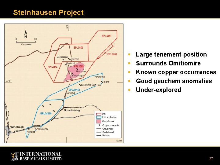 Steinhausen Project § § § Large tenement position Surrounds Omitiomire Known copper occurrences Good