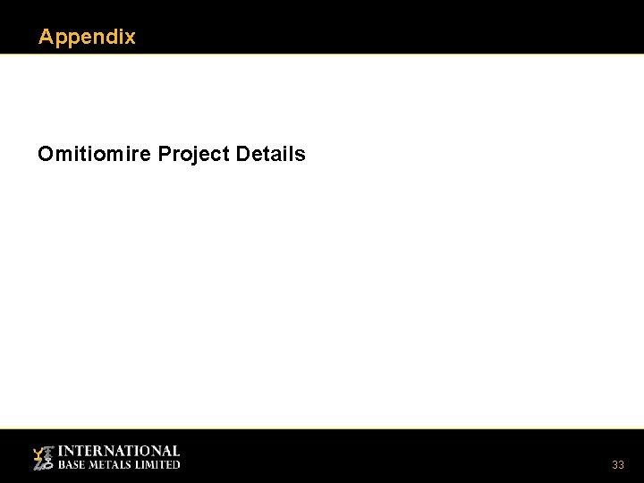 Appendix Omitiomire Project Details 33