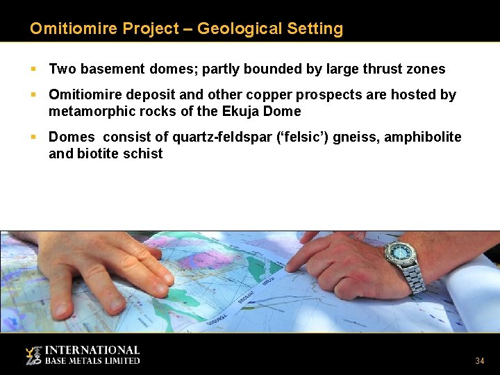 Omitiomire Project – Geological Setting § Two basement domes; partly bounded by large thrust