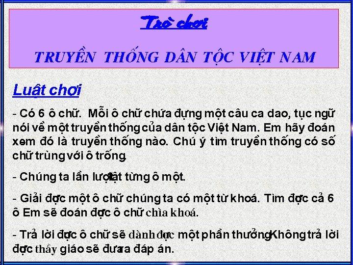 Troø chôi TruyÒn thèng d©n téc ViÖt Nam LuËt ch¬i - Cã 6 «