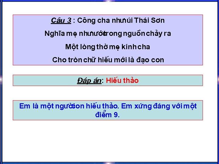 C©u 3 : C «ng cha nh nói Th¸i S¬n NghÜa mÑ nh n