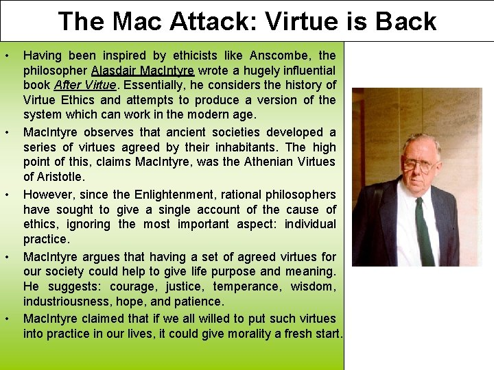 The Mac Attack: Virtue is Back • • • Having been inspired by ethicists