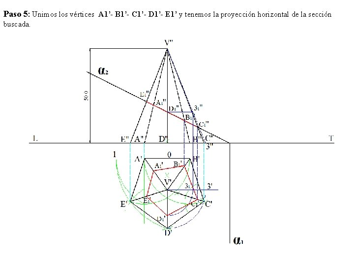 Paso 5: Unimos los vértices A 1'- B 1'- C 1'- D 1'- E