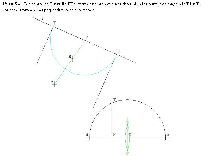 Paso 3. - Con centro en P y radio PT trazamos un arco que