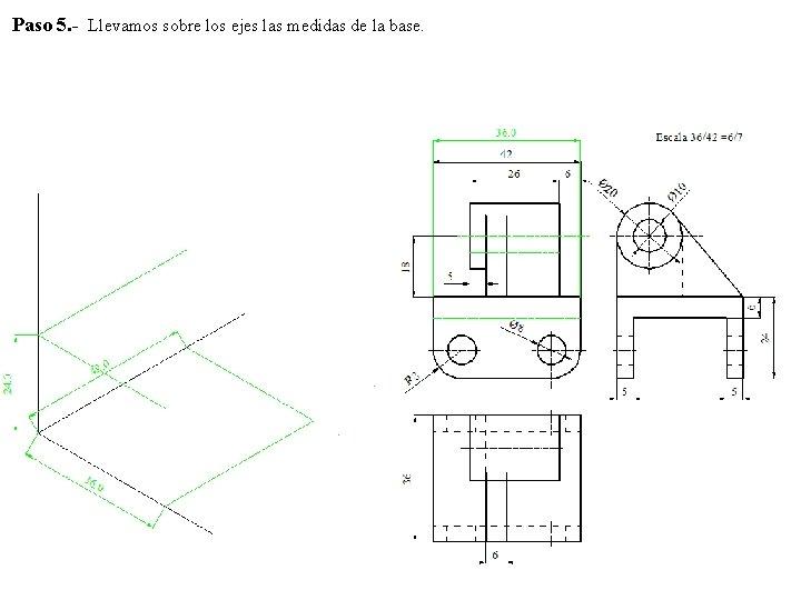 Paso 5. - Llevamos sobre los ejes las medidas de la base.