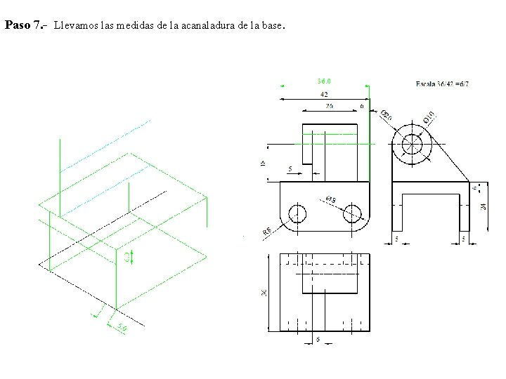 Paso 7. - Llevamos las medidas de la acanaladura de la base.