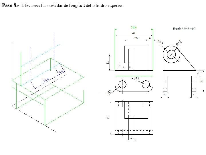 Paso 8. - Llevamos las medidas de longitud del cilindro superior.