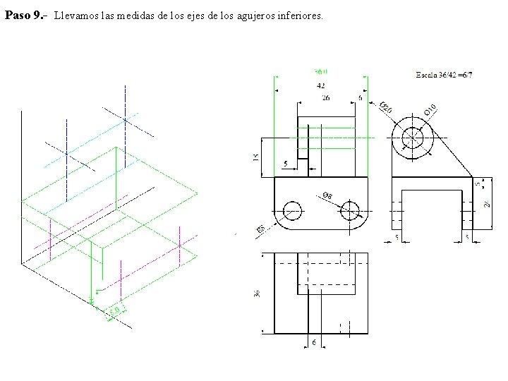 Paso 9. - Llevamos las medidas de los ejes de los agujeros inferiores.