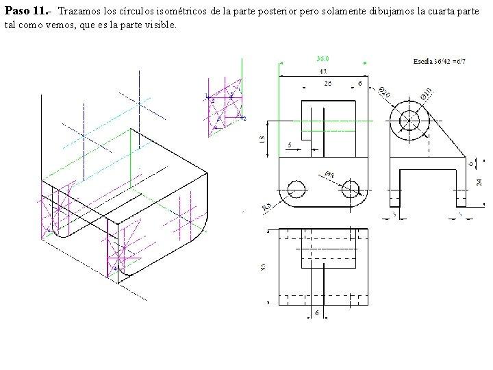 Paso 11. - Trazamos los círculos isométricos de la parte posterior pero solamente dibujamos