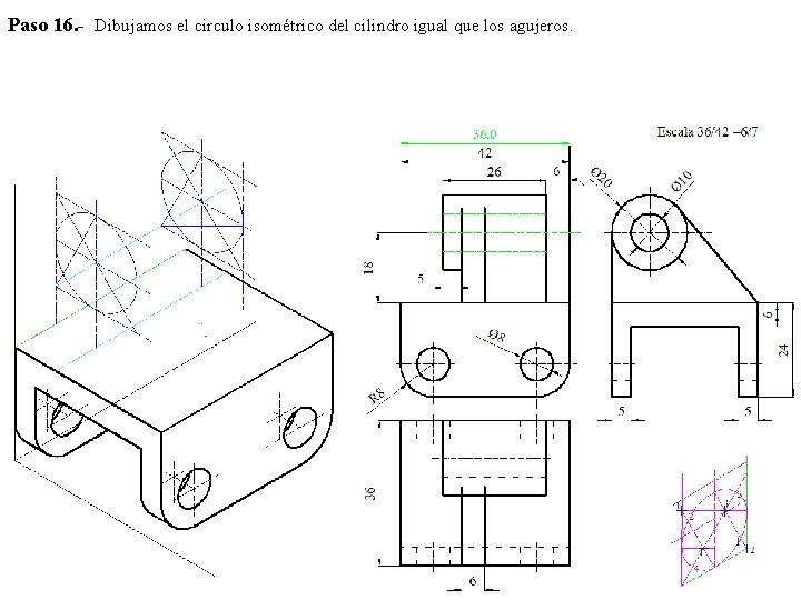 Paso 16. - Dibujamos el circulo isométrico del cilindro igual que los agujeros.