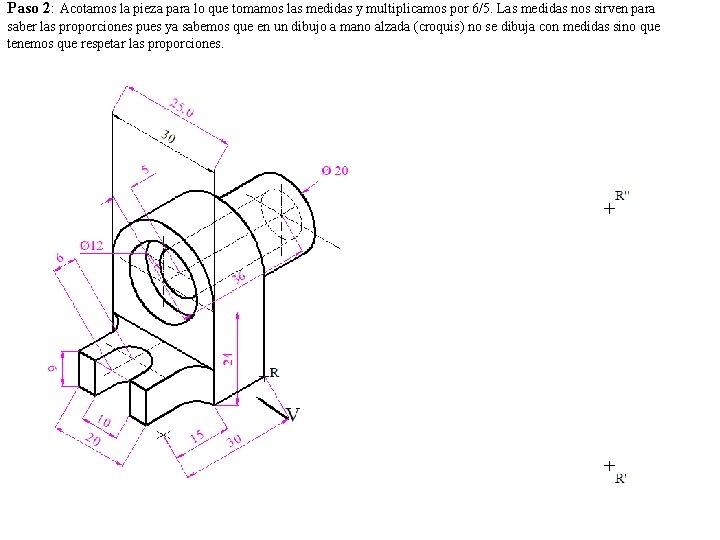 Paso 2: Acotamos la pieza para lo que tomamos las medidas y multiplicamos por