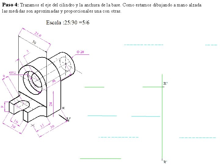 Paso 4: Trazamos el eje del cilindro y la anchura de la base. Como