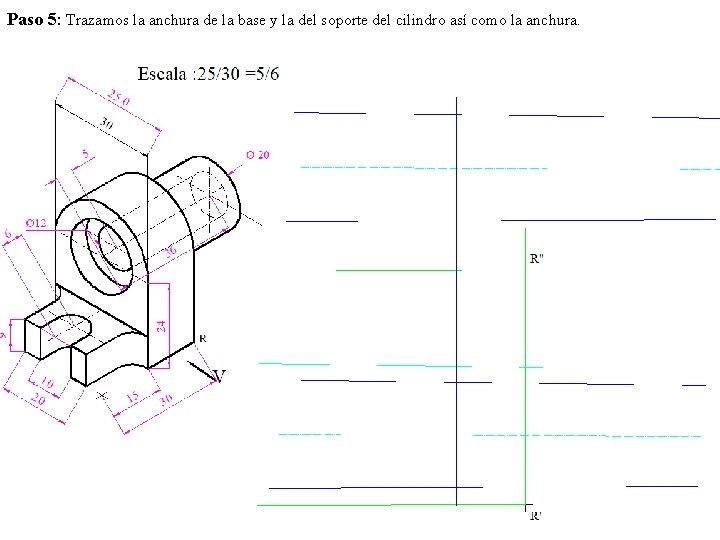Paso 5: Trazamos la anchura de la base y la del soporte del cilindro