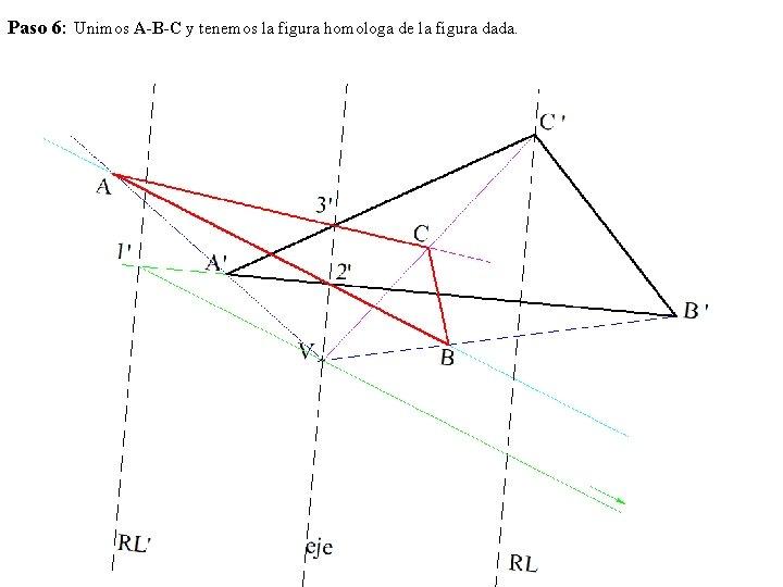 Paso 6: Unimos A-B-C y tenemos la figura homologa de la figura dada.