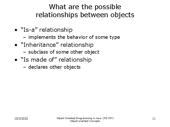"""What are the possible relationships between objects • """"Is-a"""" relationship – implements the behavior"""