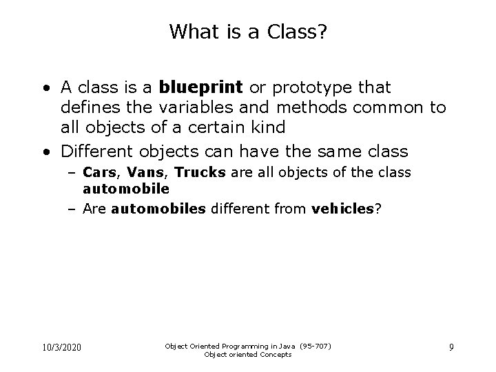 What is a Class? • A class is a blueprint or prototype that defines