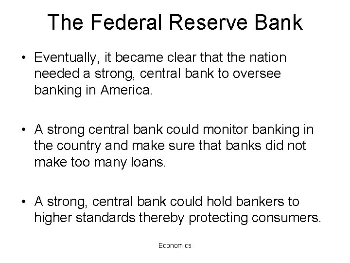 The Federal Reserve Bank • Eventually, it became clear that the nation needed a