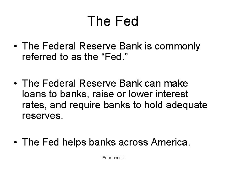 """The Fed • The Federal Reserve Bank is commonly referred to as the """"Fed."""