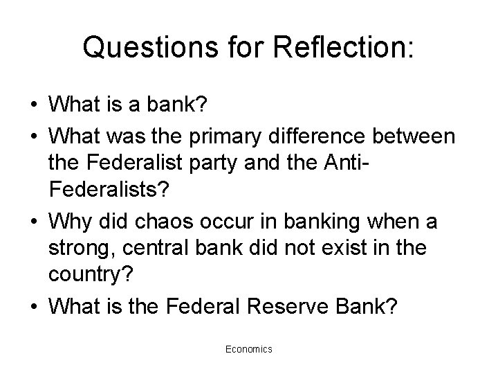 Questions for Reflection: • What is a bank? • What was the primary difference