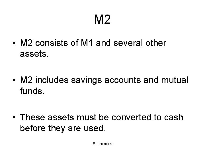 M 2 • M 2 consists of M 1 and several other assets. •