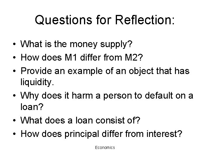 Questions for Reflection: • What is the money supply? • How does M 1
