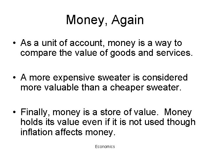 Money, Again • As a unit of account, money is a way to compare