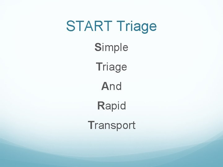 START Triage Simple Triage And Rapid Transport