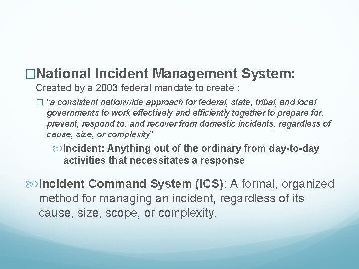 �National Incident Management System: Created by a 2003 federal mandate to create : �
