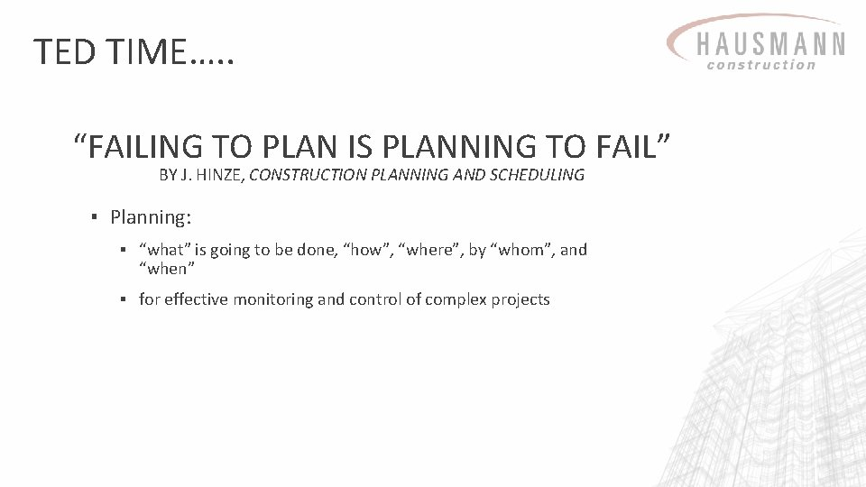 """TED TIME…. . """"FAILING TO PLAN IS PLANNING TO FAIL"""" BY J. HINZE, CONSTRUCTION"""