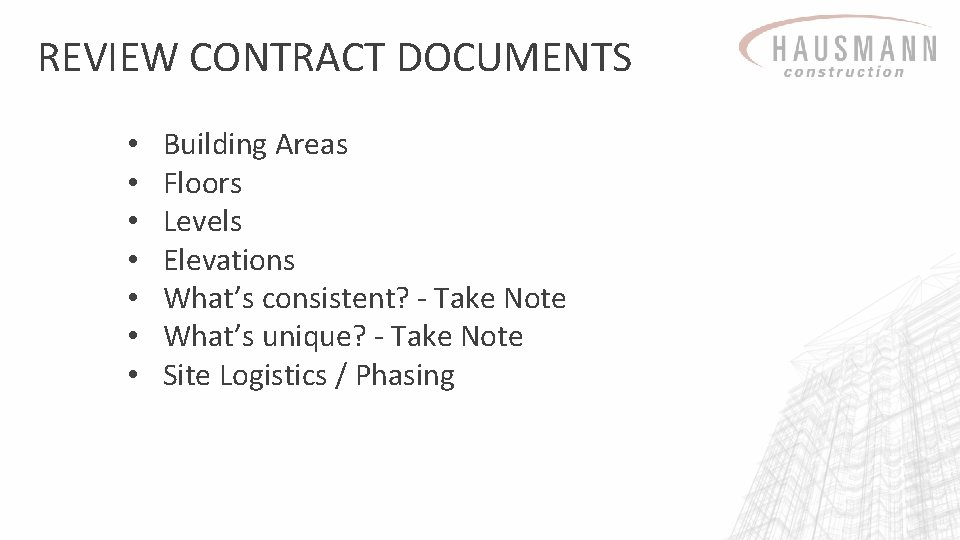 REVIEW CONTRACT DOCUMENTS • • Building Areas Floors Levels Elevations What's consistent? - Take