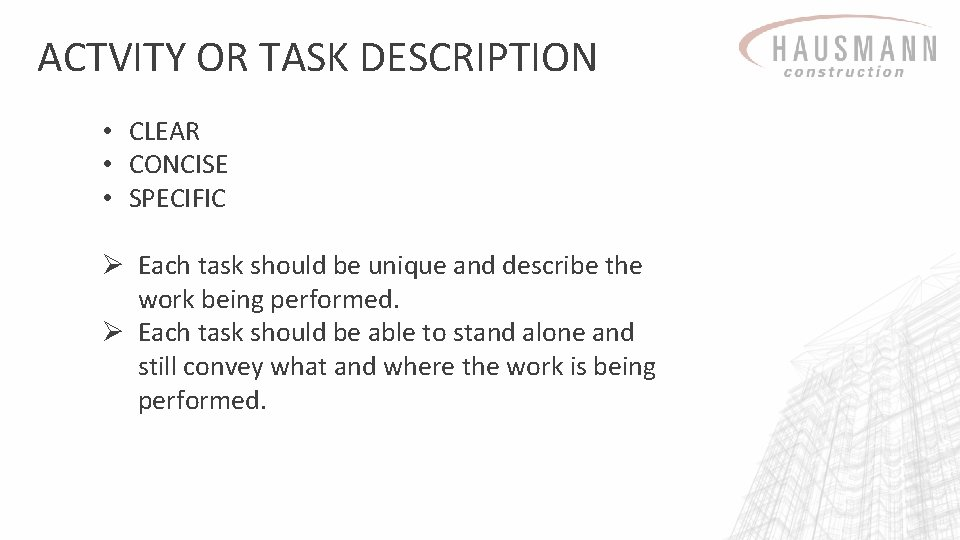 ACTVITY OR TASK DESCRIPTION • CLEAR • CONCISE • SPECIFIC Ø Each task should