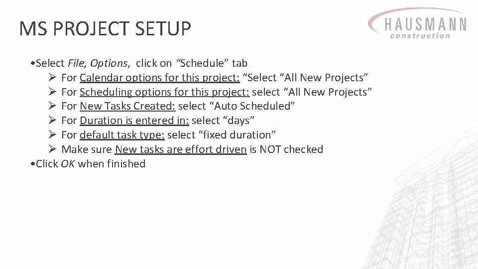 """MS PROJECT SETUP • Select File, Options, click on """"Schedule"""" tab Ø For Calendar"""