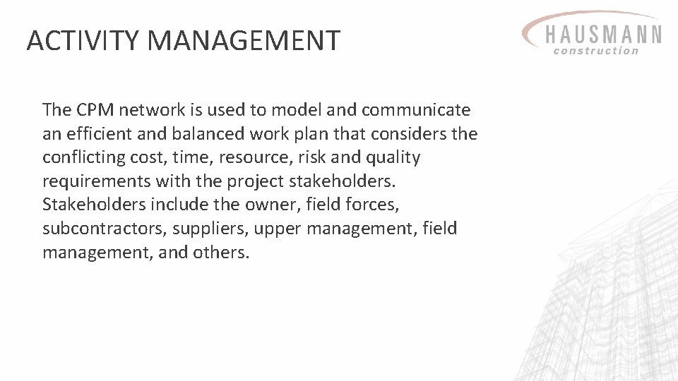 ACTIVITY MANAGEMENT The CPM network is used to model and communicate an efficient and